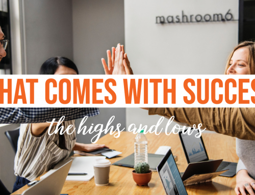 What Comes with Success – the Highs and Lows