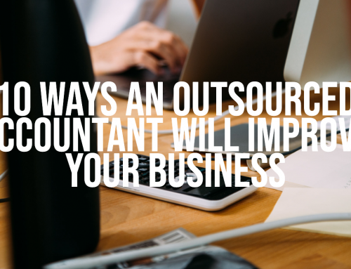 10 ways an Outsourced Accountant Will Improve Your Business