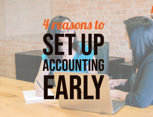 4 Reasons to Set up your Accounting Early