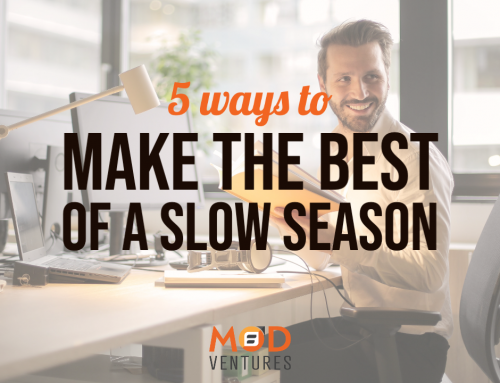 5 Ways to Make the Best of a Slow Season