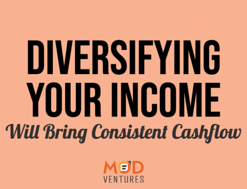 Diversifying your Income Will Bring Consistent Cashflow
